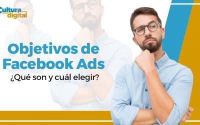 Objetivos de Facebook Ads ¿Qué son y cuál elegir?